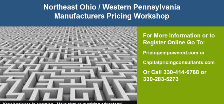 Northeast Ohio / Western Pennsylvania Manufacturers Pricing Workshop – January 29th 2016