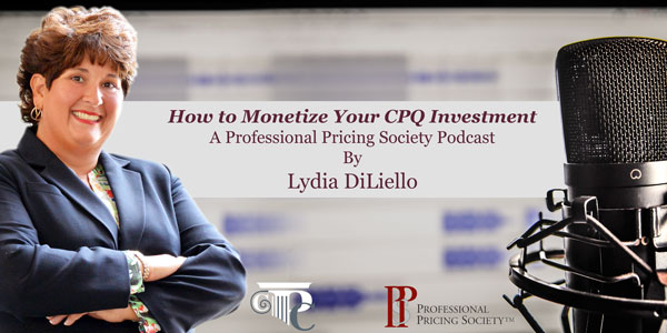 How to Monetize your CPQ Investment - PPS Podcast